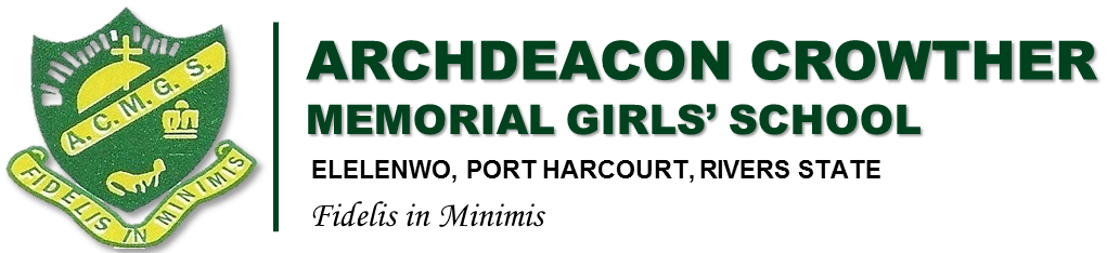ACMGS – Archdeacon Crowder Memorial Girls' School Elelenwo